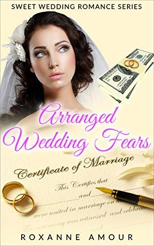 Modern Christian Romance: Arranged Wedding Fears (Clean Contemporary Wedding Romance Book 2)