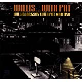 Willis...With Pat: Willis Jackson With Pat Martino