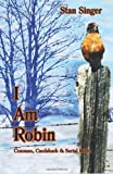 I Am Robin: Conman, Cardshark and Serial killer (Volume 3) stan singer