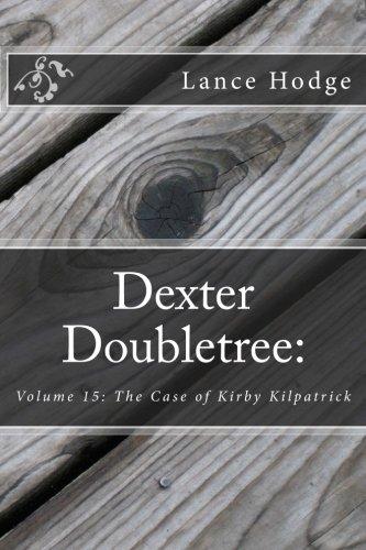 dexter-doubletree-the-case-of-kirby-kilpatrick