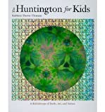The Huntington for Kids, Kathleen Thorne-Thomsen, 0873282248
