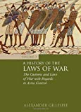 A History of the Laws of War, Alexander Gillespie, 1849462062