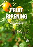 Fruit Ripening, Pravendra Nath, 184593962X