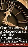 Confessions of a Macedonian Bandit, Albert Sonnichsen, 160206153X
