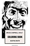 Bruce Campbell Adult Coloring Book: Legendary Ash and Evil Dead Star, Horror Comedian and Writer Inspired Adult Coloring Book (Bruce Campbell Books)