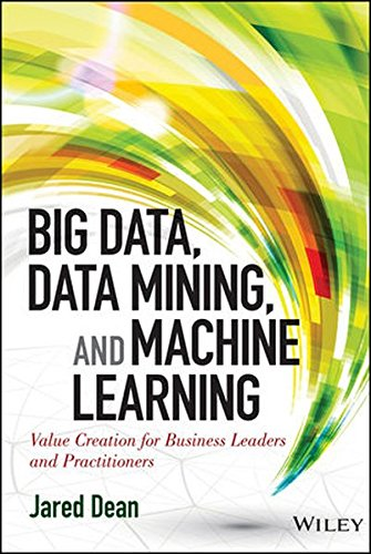 """Big Data, Data Mining, and Machine Learning - Value Creation for Business Leaders and Practitioners (Wiley and SAS Business Series)"" av Jared Dean"