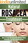 Natural Rosacea Treatment: How to Tre...