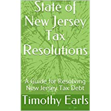 State of New Jersey Tax Resolutions: A Guide for Resolving New Jersey Tax Debt