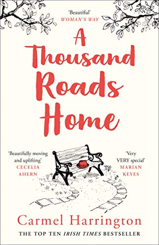 A Thousand Roads Home (Uplifting and Gripping Novel from the Irish Times Bestseller) (Best Modern Homes 2019)