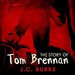 The Story of Tom Brennan | J. C. Burke