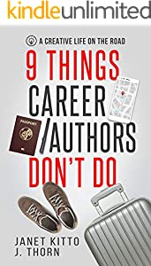 9 Things Career Authors Don't Do: A Creative Life on the Road