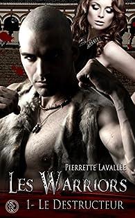 Les Warriors, tome 1 : Le destructeur par Pierrette Lavallée