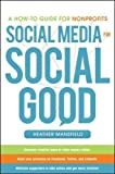 Social Media for Social Good: A How-to Guide for Nonprofits (Business Books)