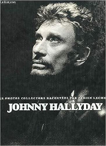 Amazon Fr Johnny Hallyday Les Photos Collectors