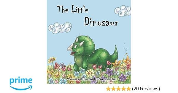 a07800ad The Little Dinosaur: Miss Samantha Ball: 9781999605902: Amazon.com: Books