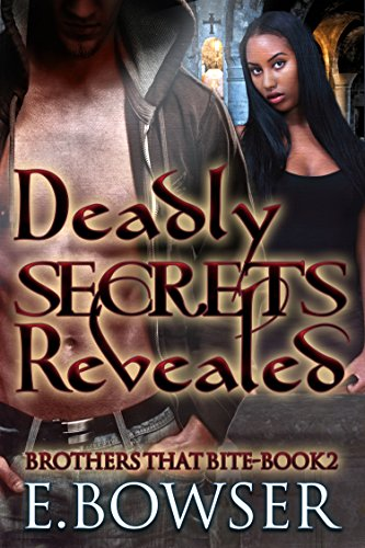 Search : Deadly Secrets Revealed Book 2: Brothers That Bite (Paranormal Romance, Vampire, Werewolf, BBW)