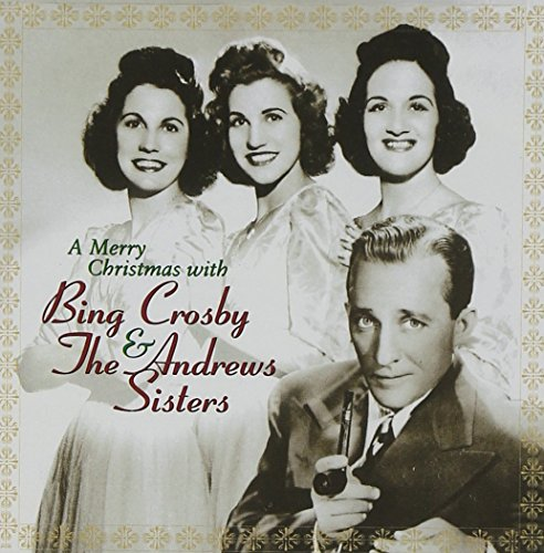 CD : Bing Crosby - Merry Christmas With Bing Crosby and The Andrews Sisters