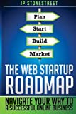 img - for The Web Startup Roadmap: Navigate Your Way to a Successful Online Business book / textbook / text book