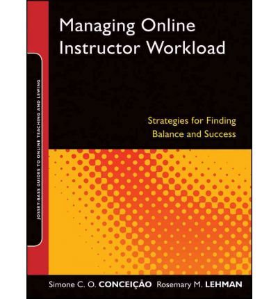 [ Managing Online Instructor Workload: Strategies for Finding Balance and Success [ MANAGING ONLINE INSTRUCTOR WORKLOAD: STRATEGIES FOR FINDING BALANCE AND SUCCESS BY Conceicao, Simone C. O. ( Author ) Jul-20-2011 ] By Conceicao, Simone C. O. ( Author ) [ 2011 ) [ Hardcover ]