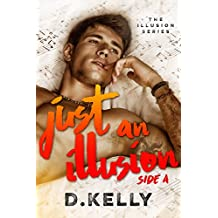 Just an Illusion, Side A: Side A (The Illusion Series Book 1)