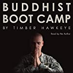 Buddhist Boot Camp | Timber Hawkeye