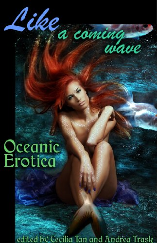 Like a Coming Wave: Oceanic Erotica (Erotic Fantasy & Science Fiction Selections Book 29)