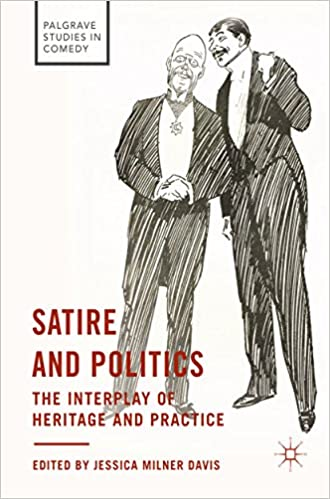 Satire And Politics The Interplay Of Heritage And Practice
