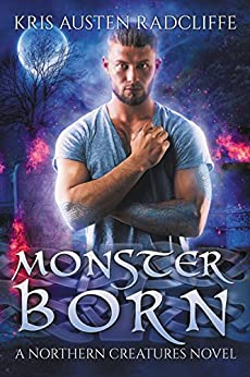 Monster Born (Northern Creatures Book 1) by [Radcliffe, Kris Austen]