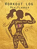 img - for Workout Log :Meal Planner Book:Diet And Exercise Journal: Women Life Syle: (meal planner journal and fitness journal Better Every Day) book / textbook / text book