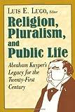 Religion, Pluralism, and Public Life, Luis E. Lugo, 0802847161