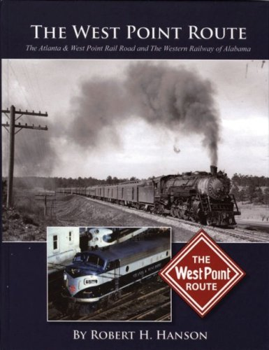 The West Point Route: The Atlanta & West Point Rail Road and The Western Railway of Alabama