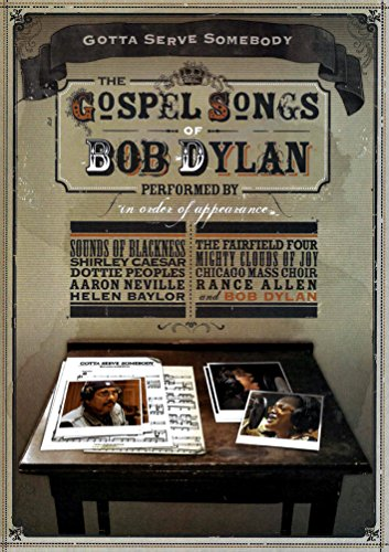 - Gotta Serve Somebody: The Gospel Songs Of Bob Dylan
