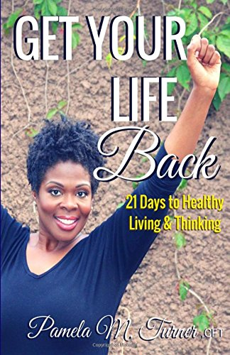 Get Your Life Back: 21 Days to Healthy Thinking & Living ebook