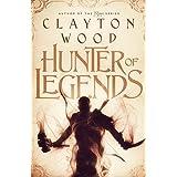 Hunter of Legends: A Dark Fantasy Adventure (Fate of Legends Series Book 1)