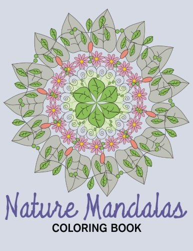 Nature Mandalas Coloring Book (Creative Designs and Patterns Coloring Books for Adults) (Volume 2)