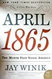 img - for April 1865: The Month That Saved America (P.S.) by Jay Winik (15-Aug-2006) Paperback book / textbook / text book