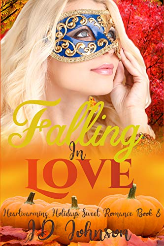 Falling in Love (Heartwarming Holidays Sweet Romance Book 8) -