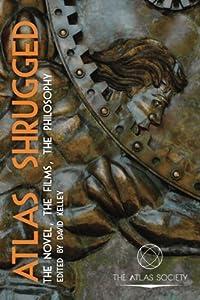Atlas Shrugged: The Novel, the Films, the Philosophy