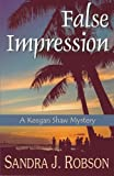 False Impression: A Keegan Shaw Mystery (The Keegan Shaw Mystery Series) (Volume 1)