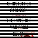 The Invisible Man from Salem Audiobook by Christoffer Carlsson Narrated by Gareth Armstrong
