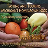 Tasting and Touring Michigan's Home Grown Food