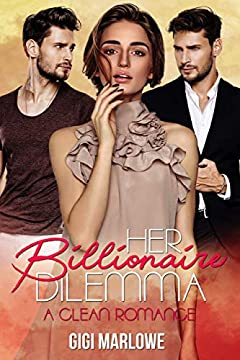 Her Billionaire Dilemma: A Clean Romance