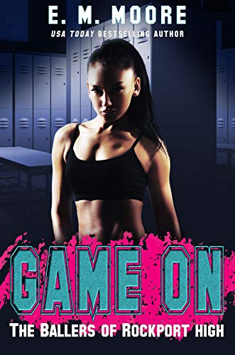 Game On: A High School Bully Romance (The Ballers of Rockport High Book 1) (Best Plays For High School)