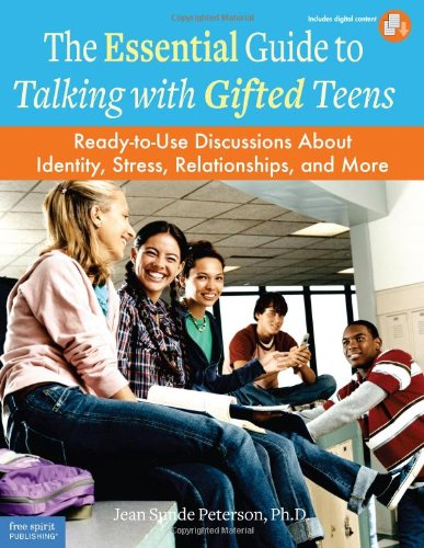 The Essential Guide to Talking with Gifted Teens: Ready-to-Use Discussions About Identity, Stress, Relationships, and More