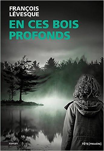 François Lévesque - En ces bois profonds