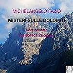 Misteri sulle Dolomiti | Michelangelo Fazio