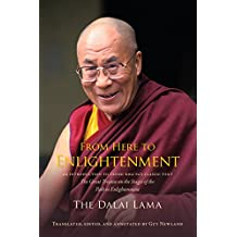 From Here to Enlightenment: An Introduction to Tsong-kha-pa's Classic Text The Great Treatise on the Stages of the Path to Enlightenment