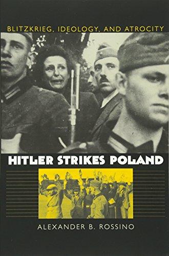 Hitler Strikes Poland: Blitzkrieg, Ideology, and Atrocity (Modern War Studies (Paperback))