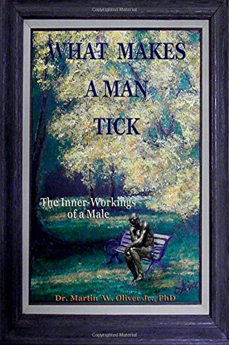 """What Makes A Man Tick? The Inner-Workings of a Male (Chinese Version) (""""What Makes Men, Women and Children Tick) (Volume 1) (Chinese Edition) PDF"""