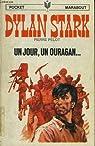 Un jour, un ouragan...: Dylan Stark, tome 16 par Pelot